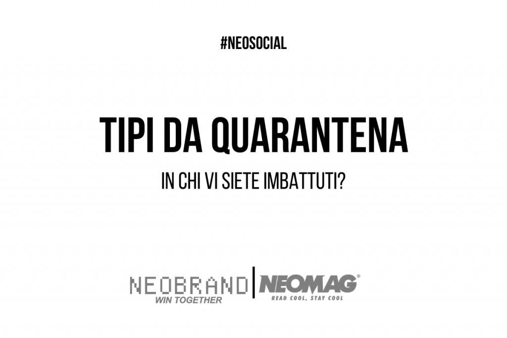 Tipi da Quarantena - Neomag.