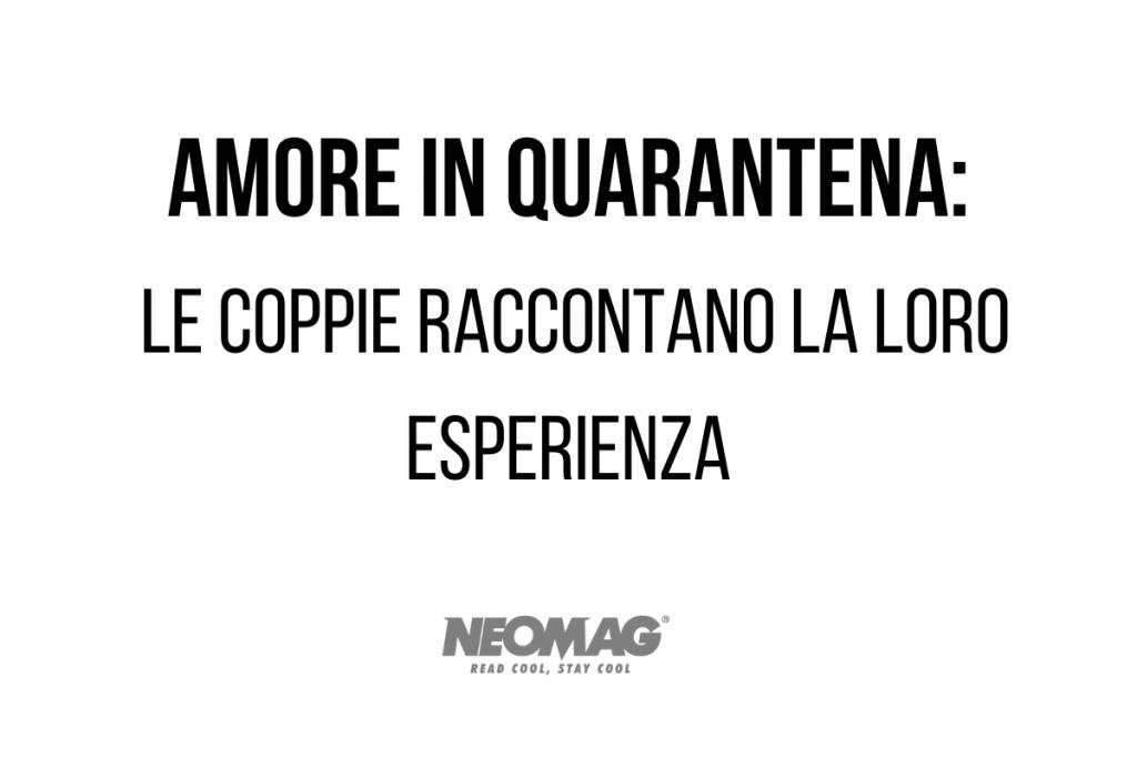 Amore in Quarantena - neomag.